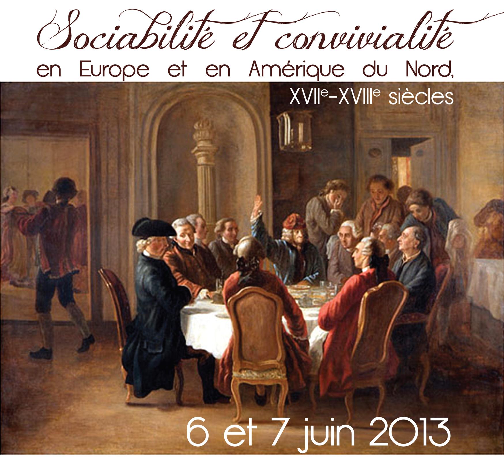Sociabilité et convivialité en Europe et en Amérique du Nord, XVIIe-XVIIIe siècles (2013, Bordeaux)
